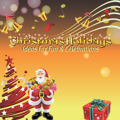 Product picture Christmas Holidays Ideas for Fun & Celebration